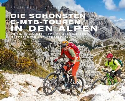 """Auf dem Rad reisen oder 20 tolle Touren über Stock und Stein – Zum Buch """"Die schönsten E-MTB-Touren in den Alpen"""" von Armin Herb und Daniel Simon"""