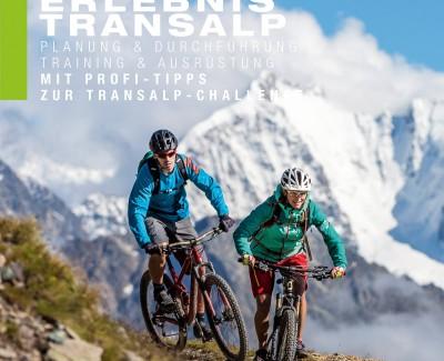 """Einmal im Leben eine Alpenüberquerung – Zum Buch """"Erlebnis Transalp"""" von Gitta Beimfohr und Christoph Listmann"""