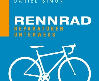 """Trikottaschenhandlich und allgemeinverständlich – Der Ratgeber """"Rennrad – Reparaturen unterwegs"""" von Jochen Donner und Daniel Simon"""