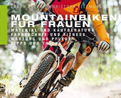 """Raus aufs Rad: aufs Geländefahrrad – Annotation zum Buch """"Mountainbiken für Frauen"""" von Karen Eller und Christoph Listmann"""