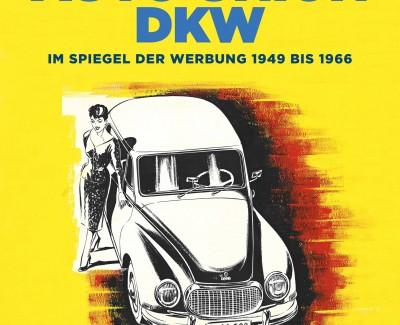 """Werbung tut auch für Kraftwagen not – Zum Buch """"Auto Union DKW"""" von Ralf Friese"""