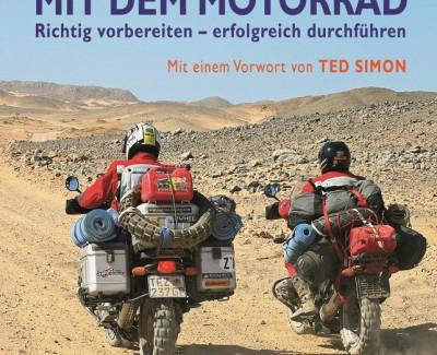 """Über die Kunst des Motorrad-Reisens oder """"Abenteuertouren mit dem Motorrad"""" von Robert Wicks – Ein Buch für Motorradfahrer, die weit weg wollen statt schnell zu fahren"""